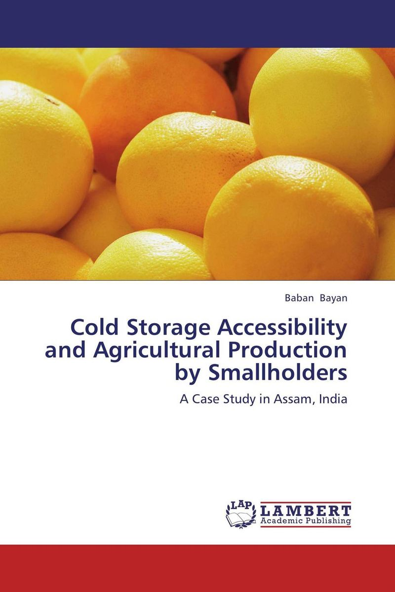 Cold Storage Accessibility and Agricultural Production by Smallholders cold storage accessibility and agricultural production by smallholders