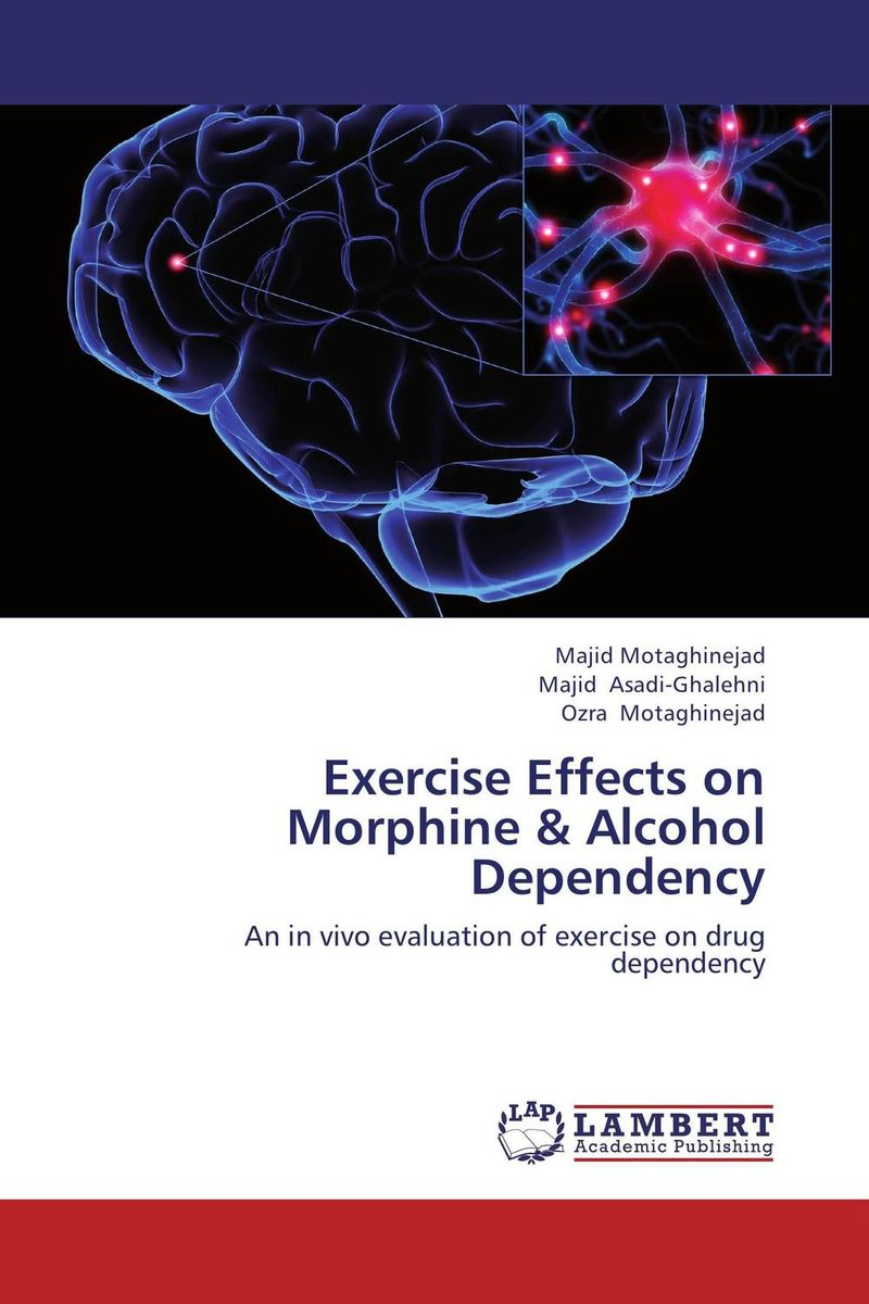 Exercise Effects on Morphine & Alcohol Dependency exercise effects on morphine