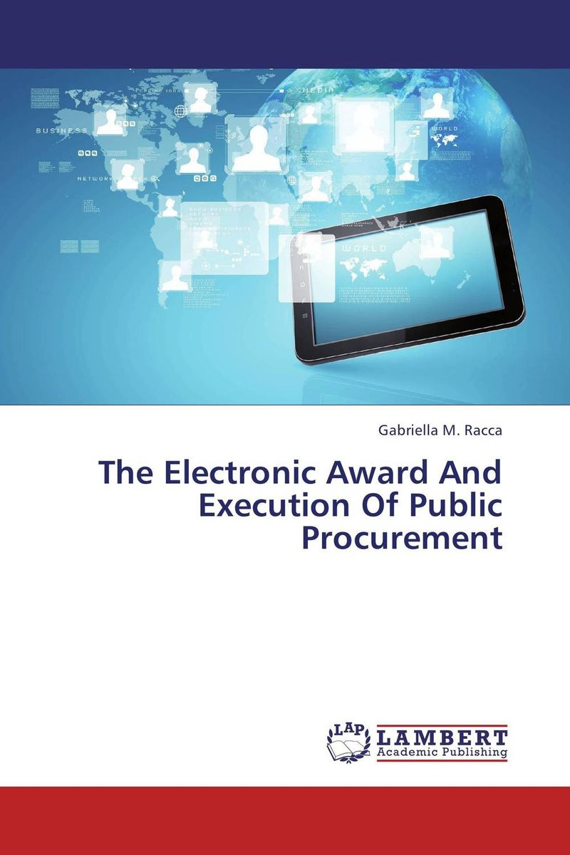 The Electronic Award And Execution Of Public Procurement the adoption of e procurement