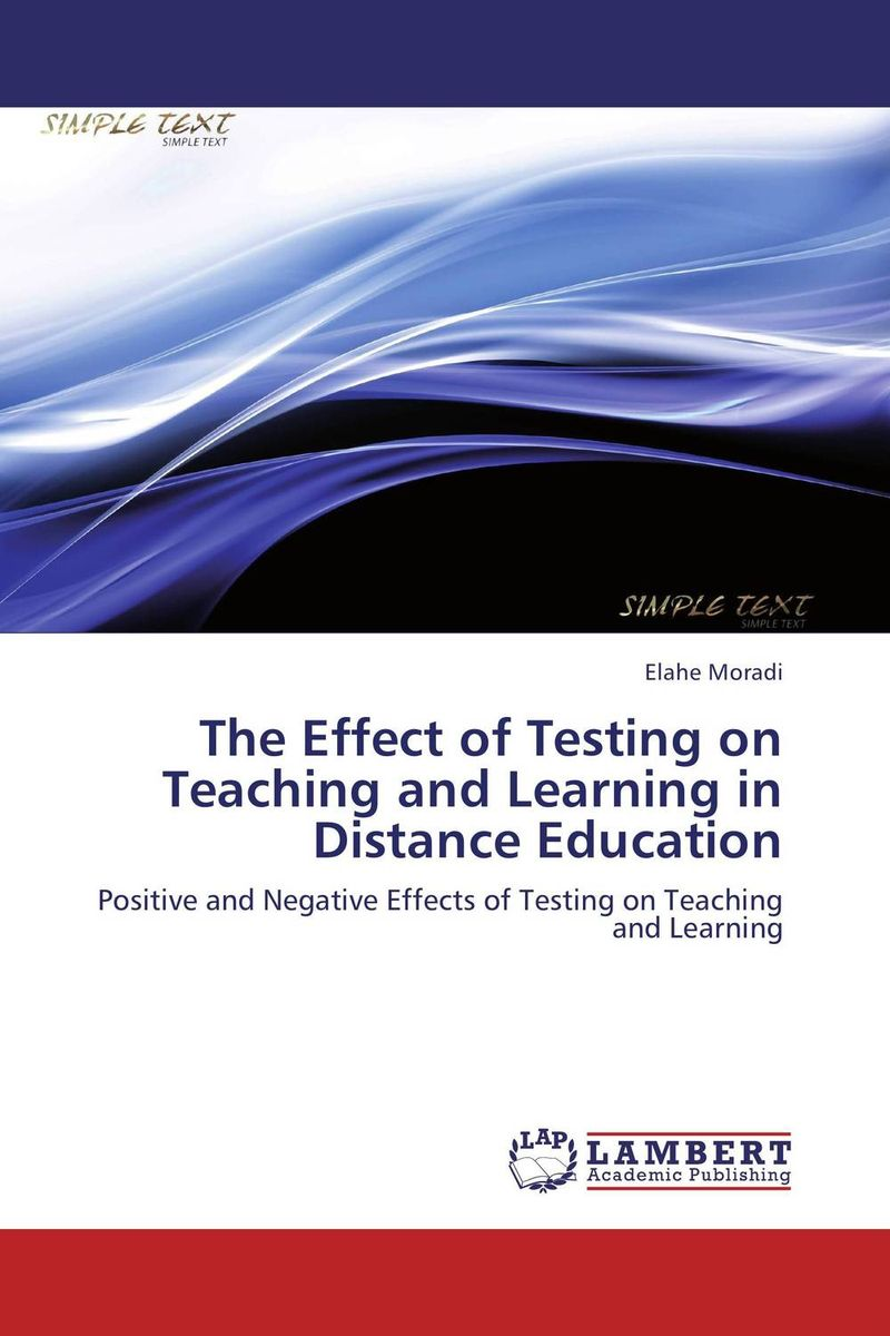 The Effect of Testing on Teaching and Learning in Distance Education  george chipeta janneke mostert and daisy jacobs teaching and learning of il in universities of kzn in rsa and malawi