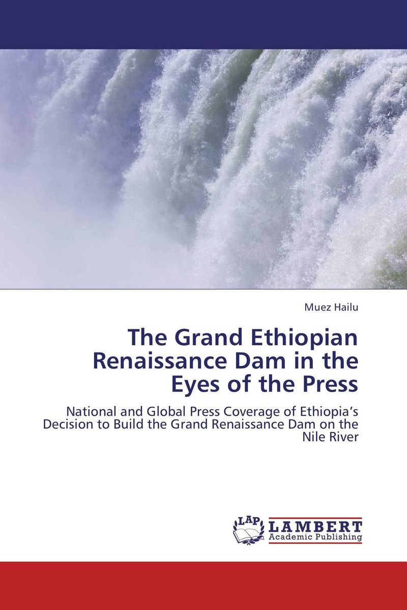 The Grand Ethiopian Renaissance Dam in the Eyes of the Press