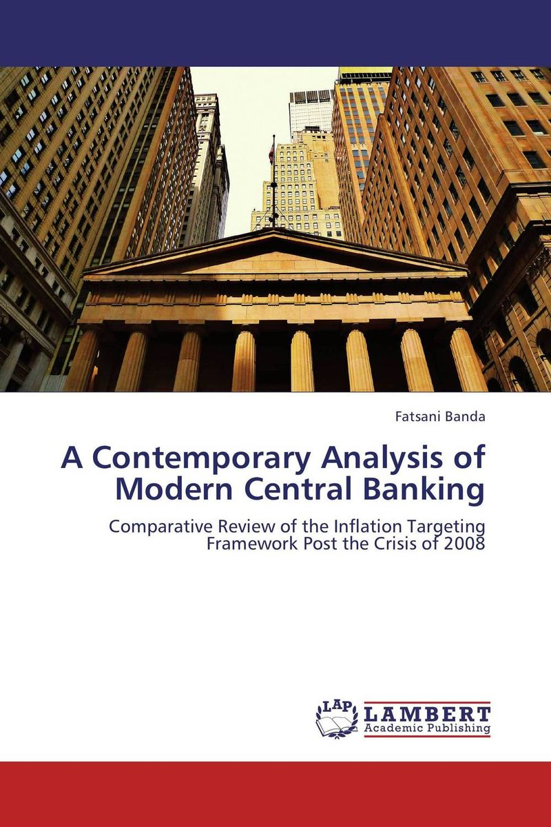 A Contemporary Analysis of Modern Central Banking dr michael patrick amos a model of central bank and treasury behavior lectures