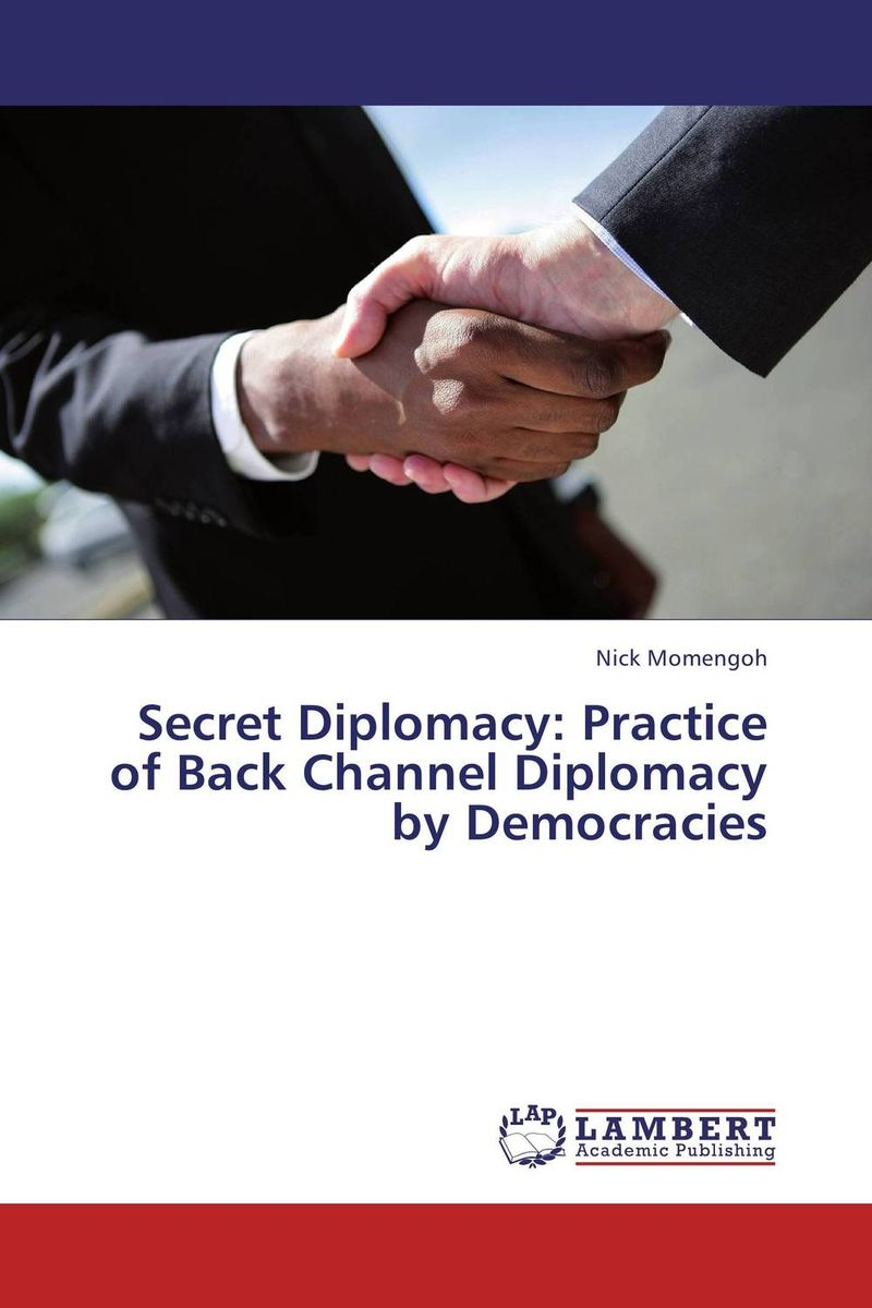 Secret Diplomacy: Practice of Back Channel Diplomacy by Democracies public diplomacy in slovakia