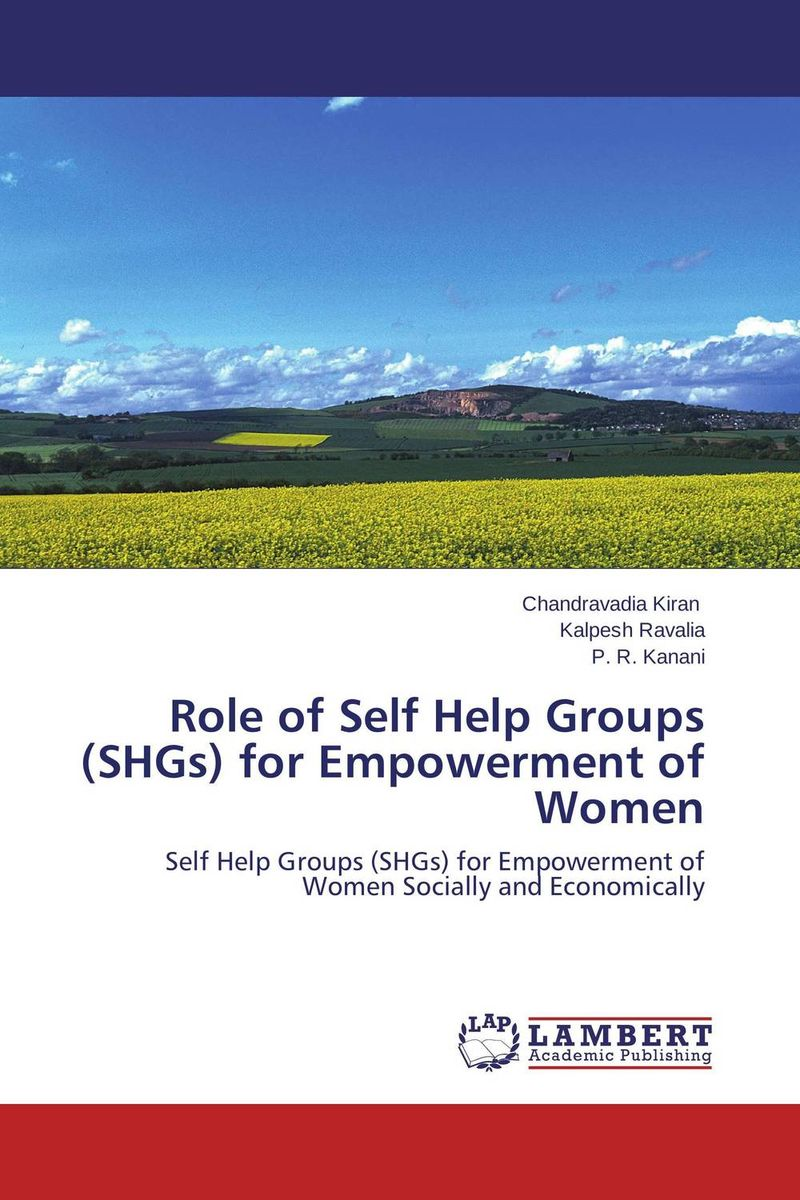 Role of Self Help Groups (SHGs) for Empowerment of Women empowerment of women through self help groups