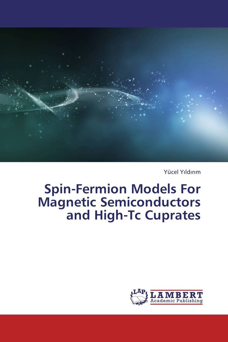 Spin-Fermion Models For Magnetic Semiconductors and High-Tc Cuprates monte carlo techniques for electron radiotherapy