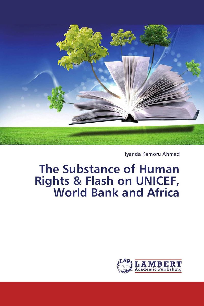 The Substance of Human Rights & Flash on UNICEF, World Bank and Africa documents of the african commission on human and peoples rights volume ii 1999 2007