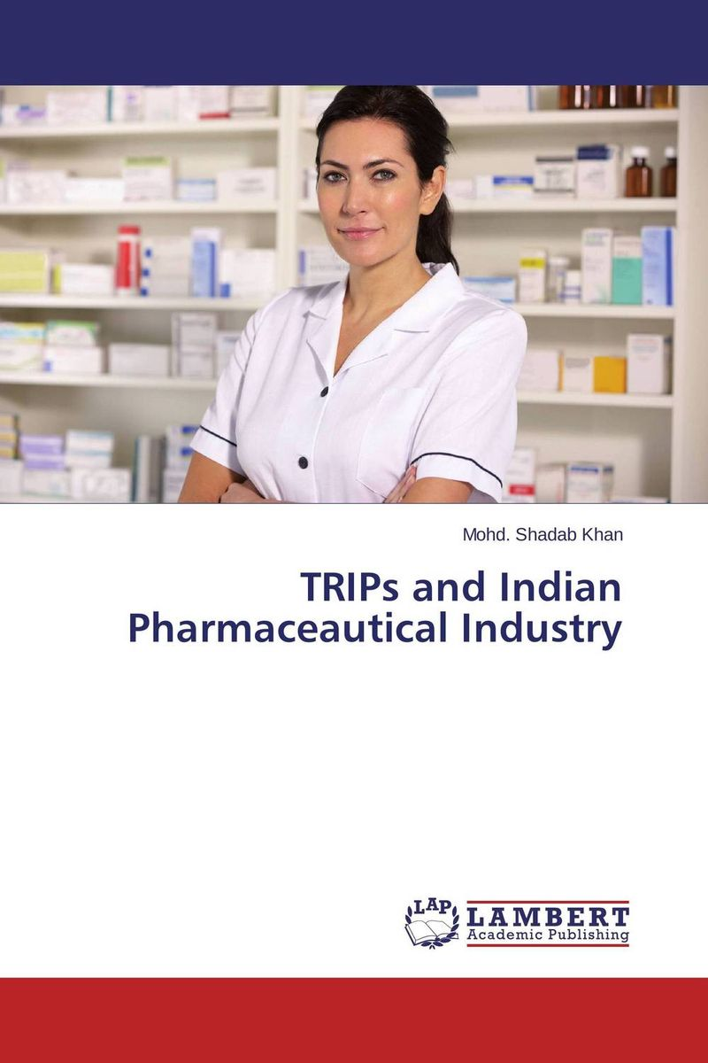 TRIPs and Indian Pharmaceautical Industry the impact on section 3 d on indian pharmaceutical industry