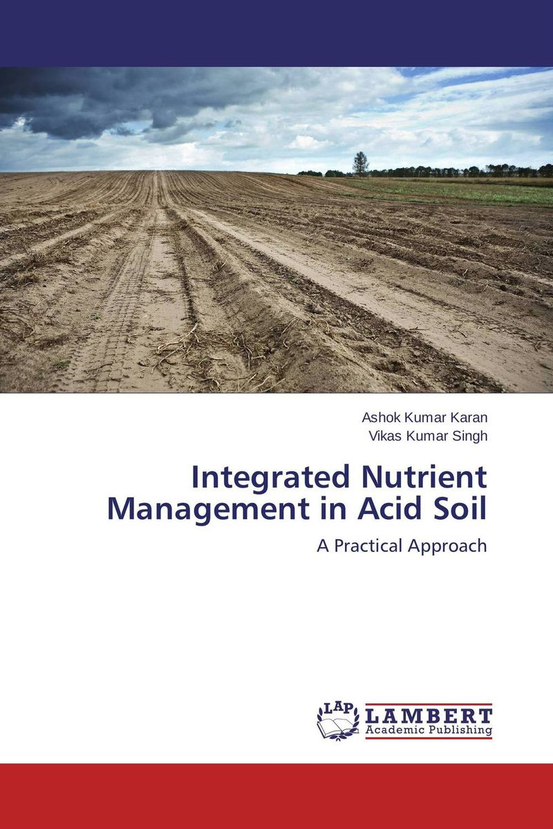 Integrated Nutrient Management in Acid Soil effect of zn fe and fym on growth yield and nutrient content of rice