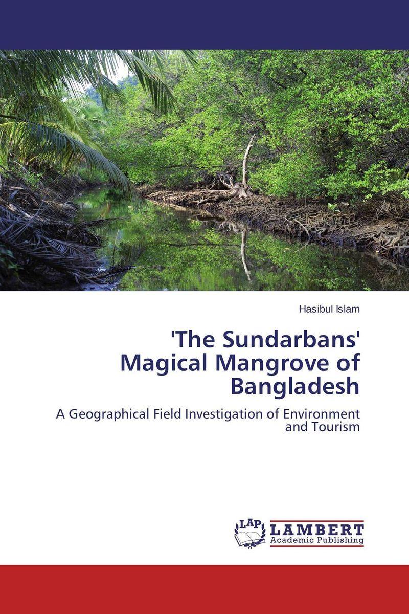 'The Sundarbans'  Magical Mangrove of Bangladesh the counterlife
