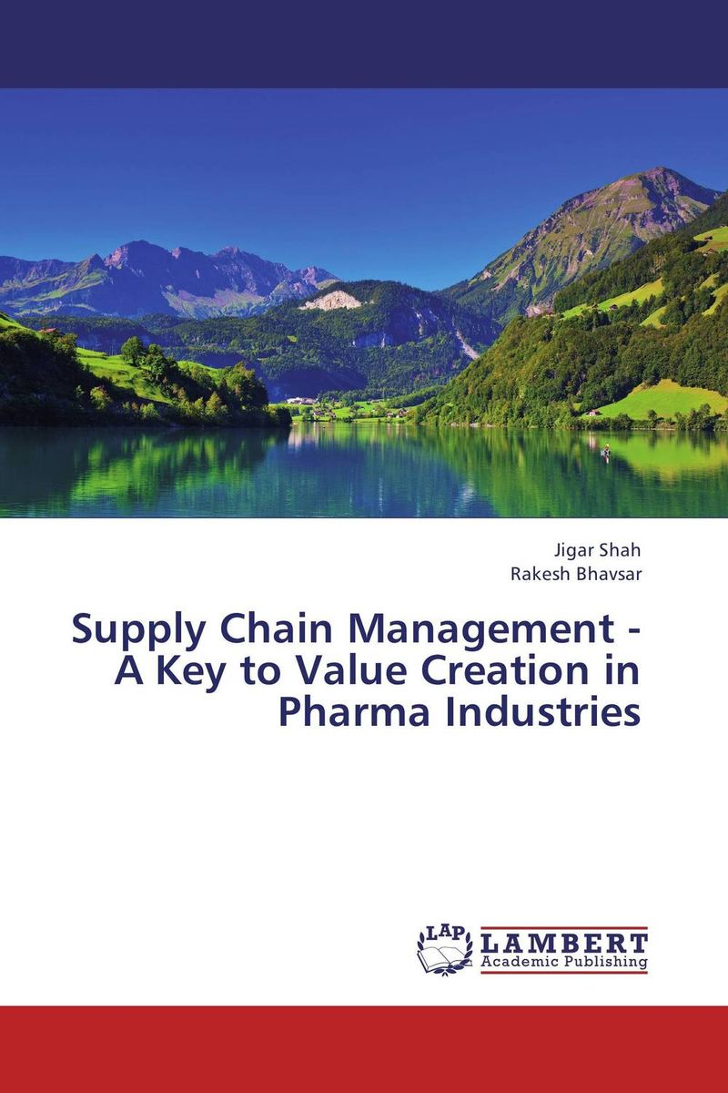 Supply Chain Management - A Key to Value Creation in Pharma Industries honey value chain analysis
