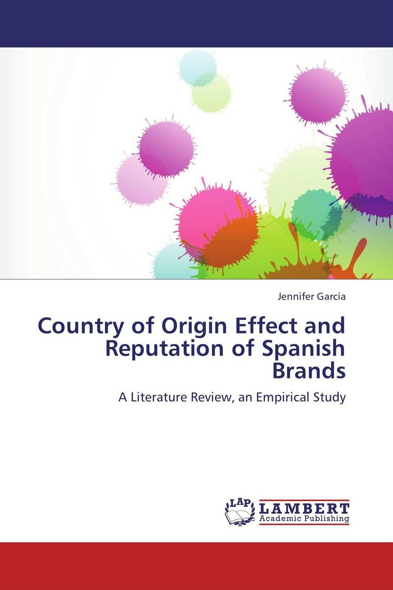 Country of Origin Effect and Reputation of Spanish Brands the custom of the country