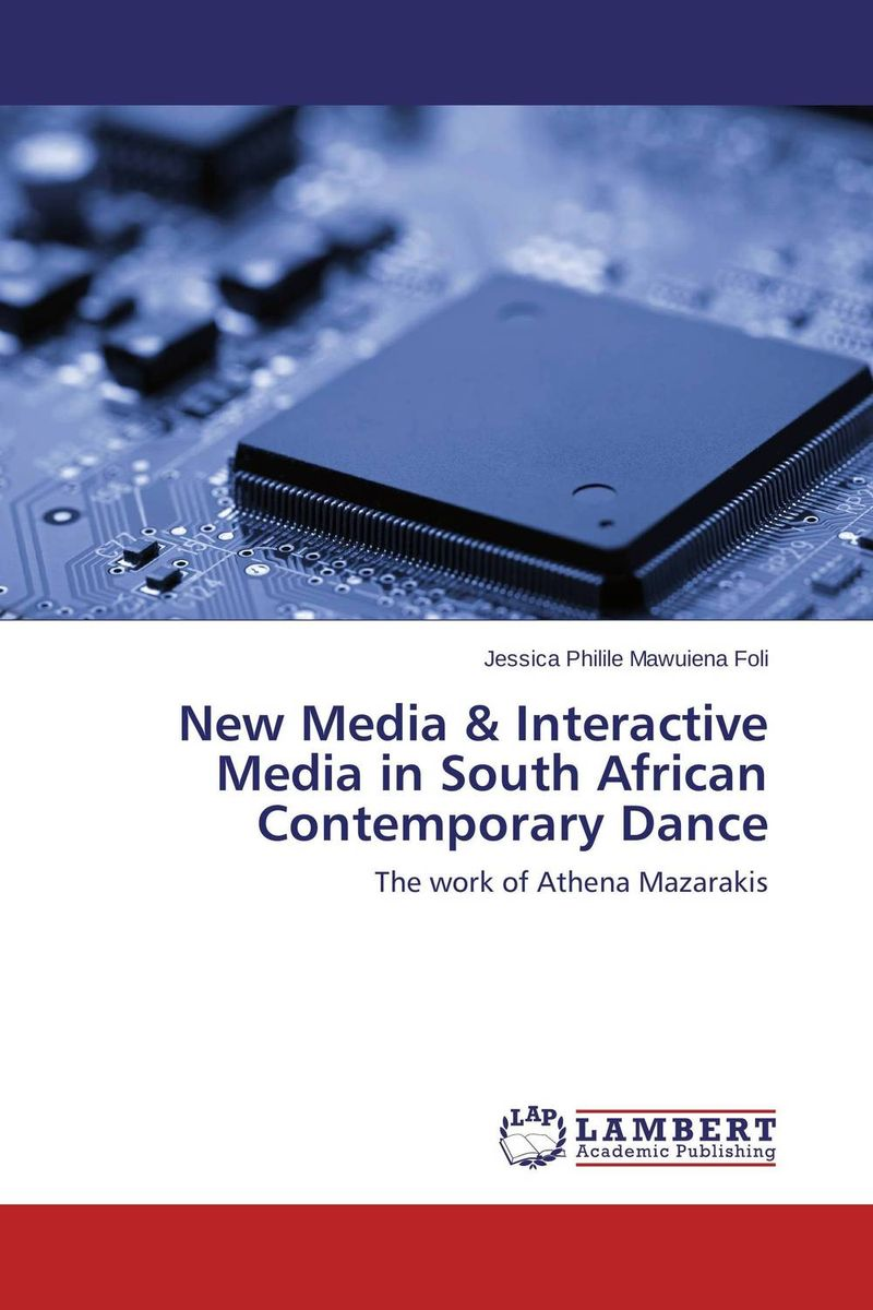 New Media & Interactive Media in South African Contemporary Dance