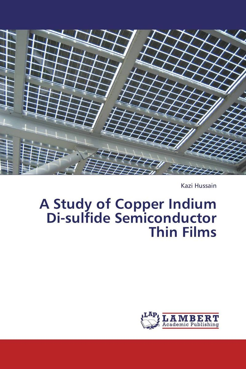 A Study of Copper Indium Di-sulfide Semiconductor Thin Films michael quinten a practical guide to optical metrology for thin films