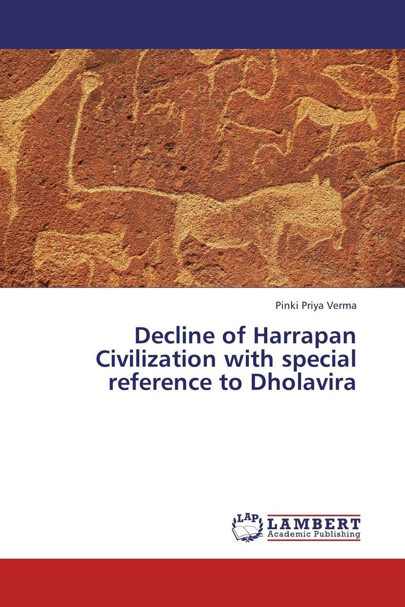 Decline of Harrapan Civilization with special reference to Dholavira history of the conquest of peru with a preliminary view of the civilization of the incas комплект из 2 книг