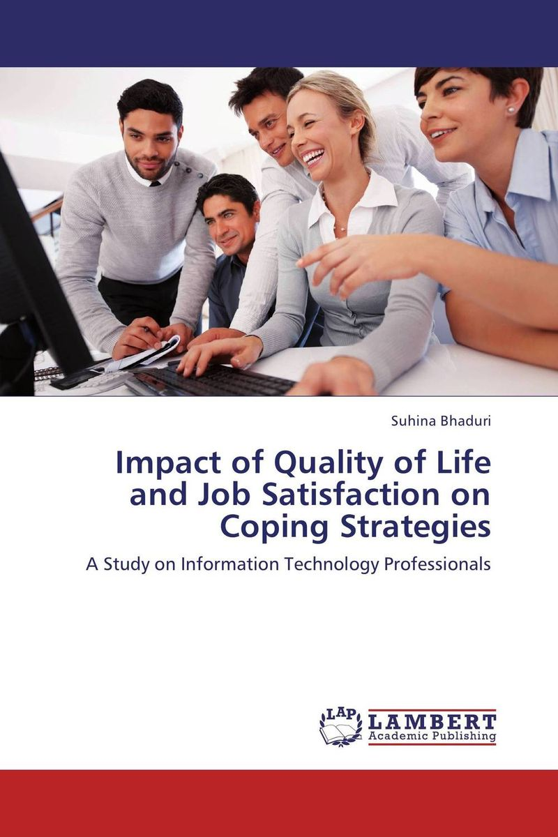 Impact of Quality of Life and Job Satisfaction on Coping Strategies impact of quality of life and job satisfaction on coping strategies