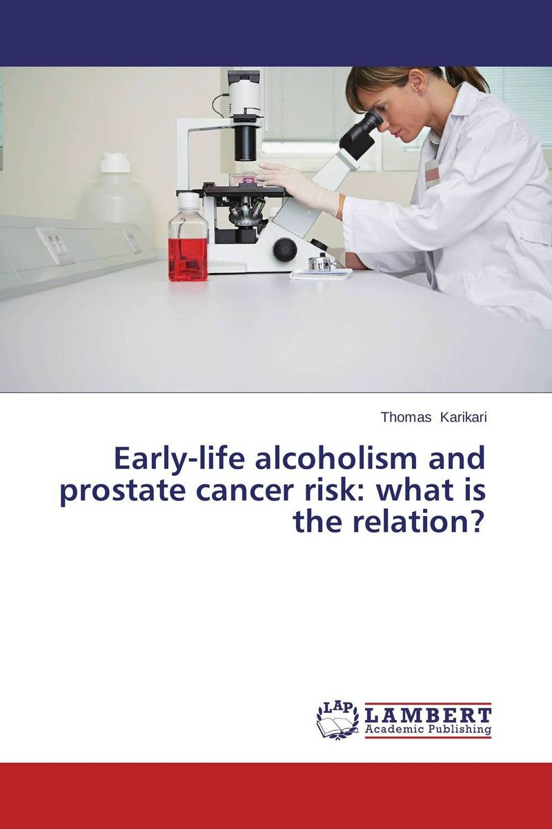Early-life alcoholism and prostate cancer risk: what is the relation? naturalcure cure prostatitis caps ules cure prostate diseases relieve prostate pain and help solve urination problems