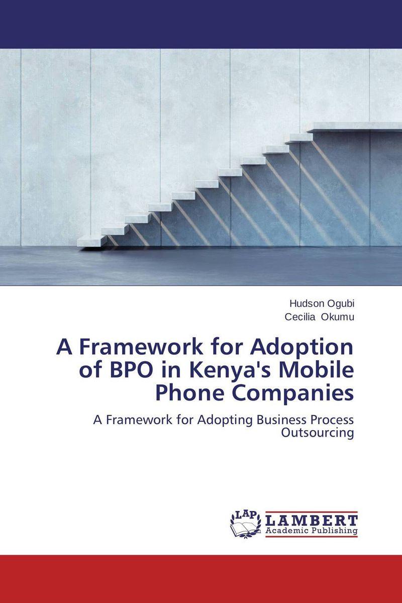 A Framework for Adoption of BPO in Kenya's Mobile Phone Companies duncan bruce the dream cafe lessons in the art of radical innovation