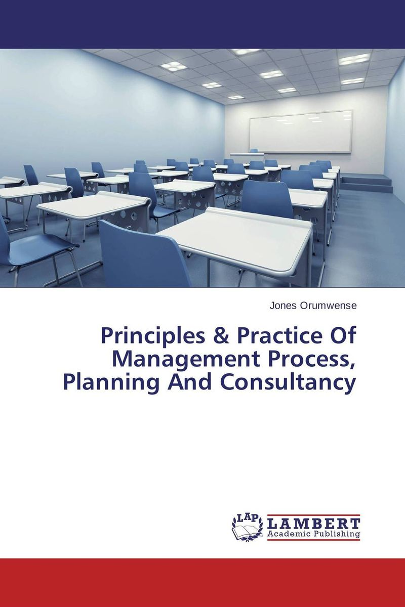 Principles & Practice Of Management Process, Planning And Consultancy the role of evaluation as a mechanism for advancing principal practice