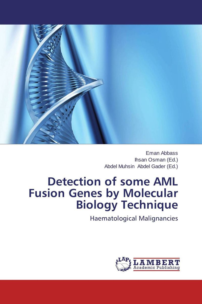 Detection of some AML Fusion Genes by Molecular Biology Technique eman ibrahim el sayed abdel wahab molecular genetic characterization studies of some soybean cultivars