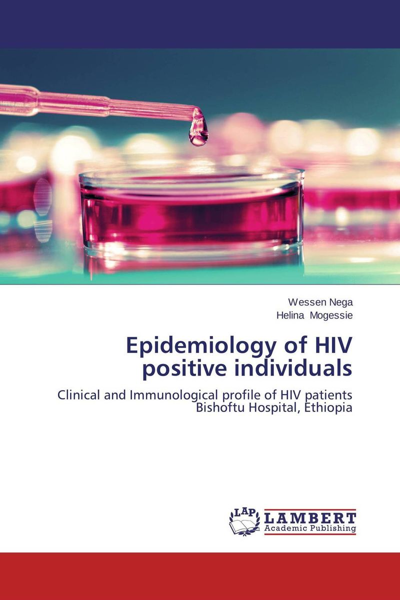 Epidemiology of HIV positive individuals epidemiology of hiv positive individuals