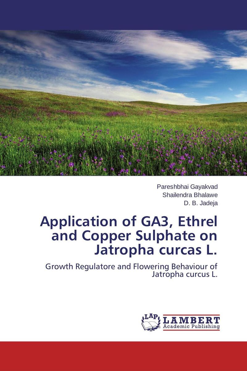 Application of GA3, Ethrel and Copper Sulphate on  Jatropha curcas L. design and construction of jatropha seed oil extracting machine