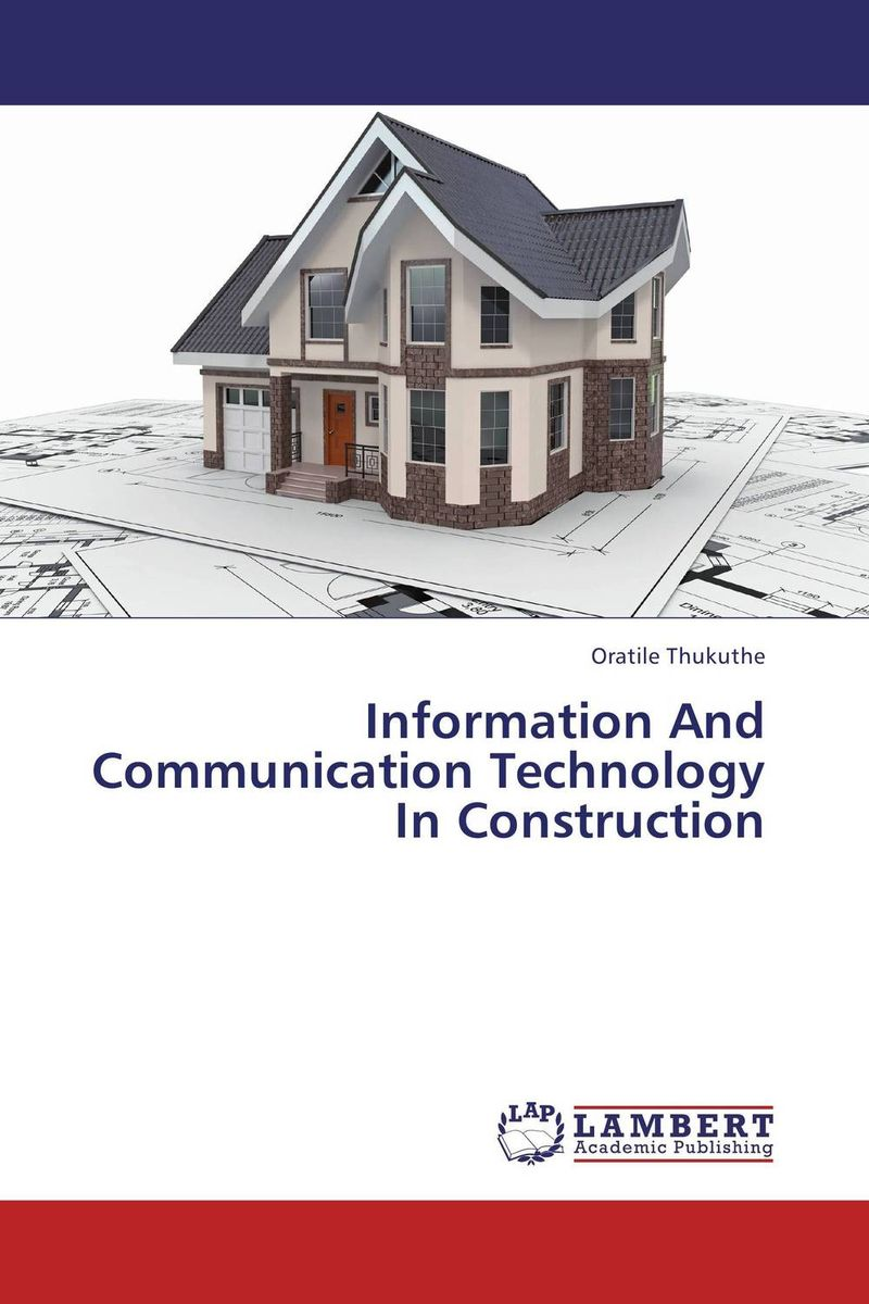 Information And Communication Technology In Construction impact of information and communication technology