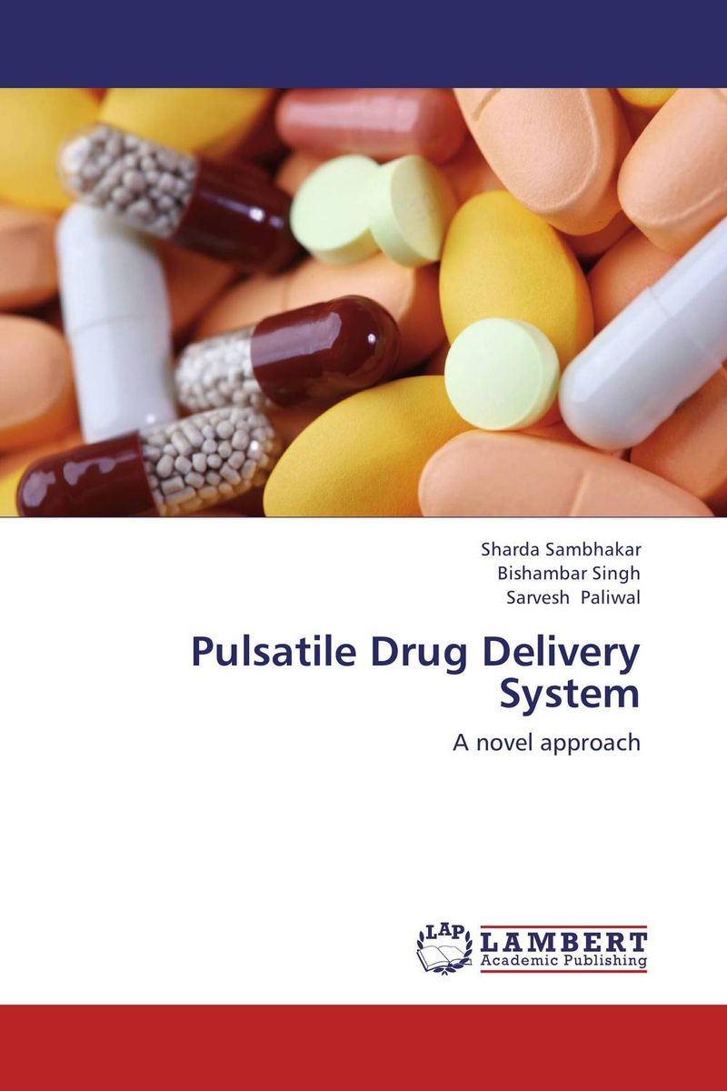 Pulsatile Drug Delivery System atamjit singh pal paramjit kaur khinda and amarjit singh gill local drug delivery from concept to clinical applications