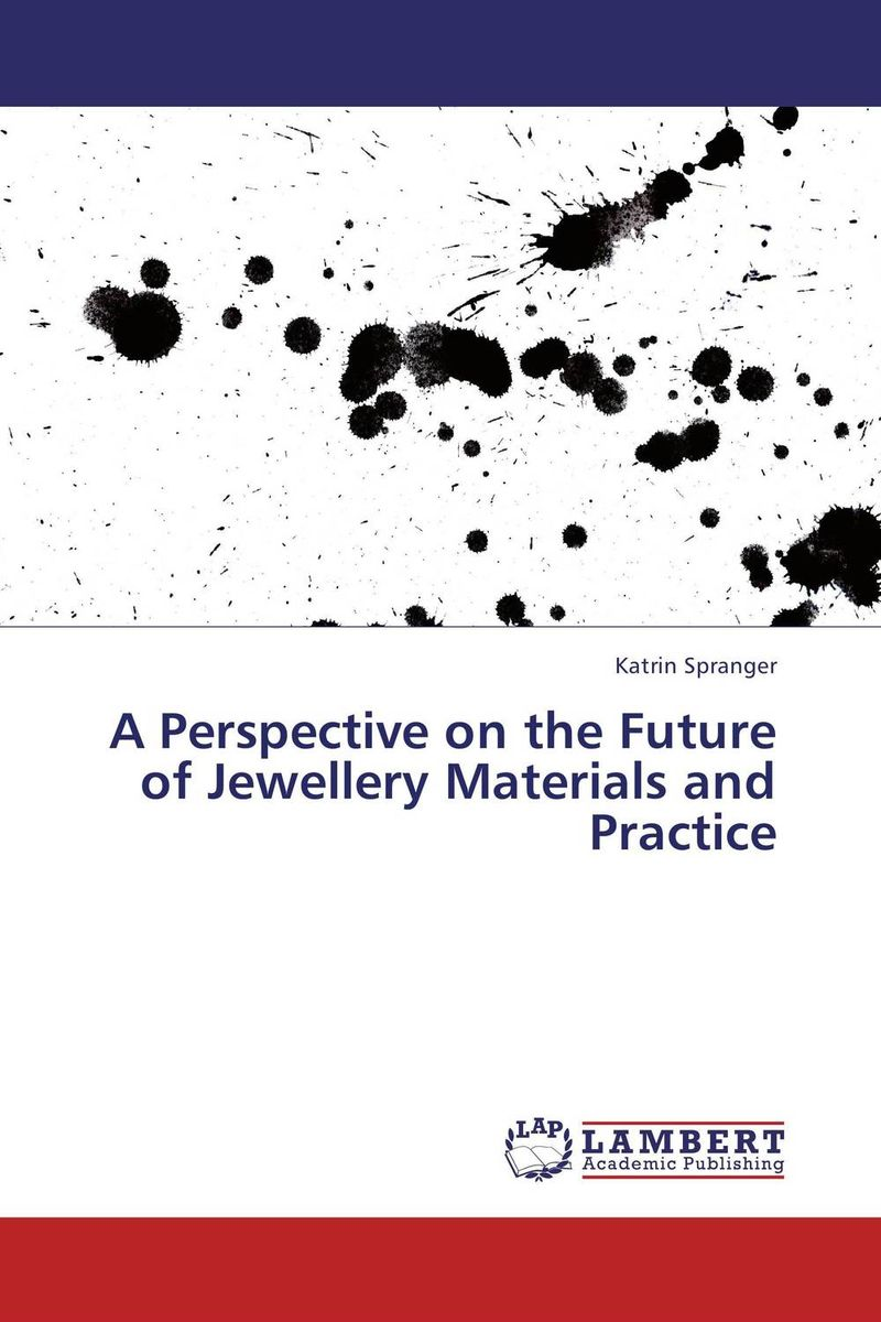 A Perspective on the Future of Jewellery Materials and Practice voluntary associations in tsarist russia – science patriotism and civil society