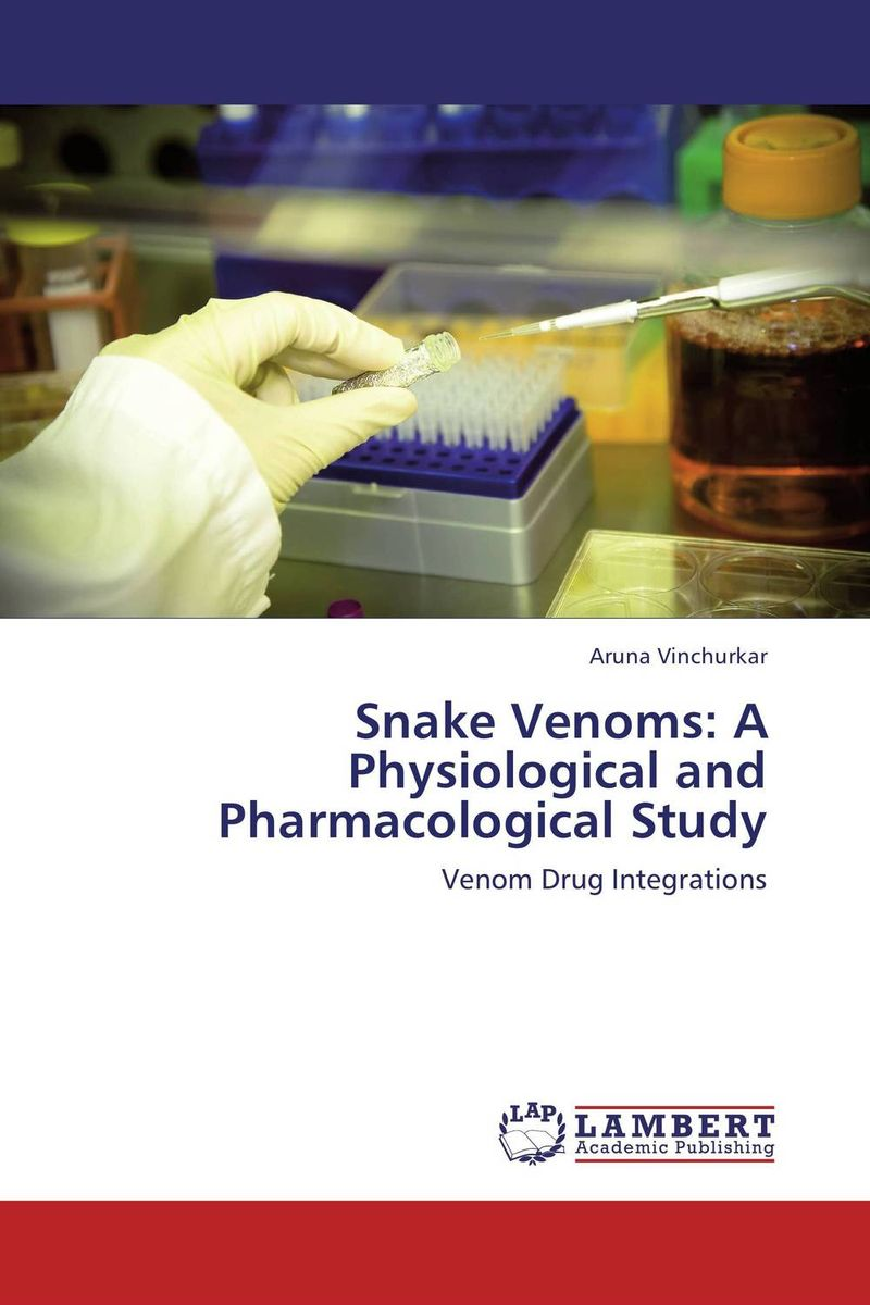 Snake Venoms: A Physiological and Pharmacological Study the venom of luxur