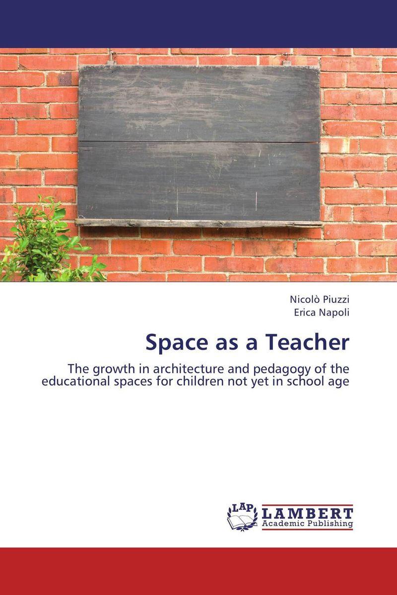 Space as a Teacher antonaros s the teacher s basic tools the teacher as manager