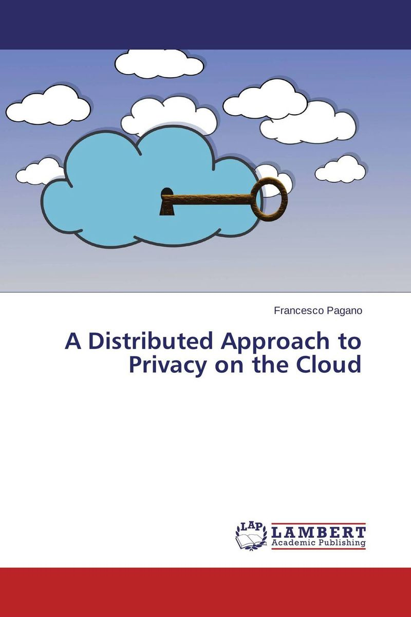 A Distributed Approach to Privacy on the Cloud cloud implementation in organizations