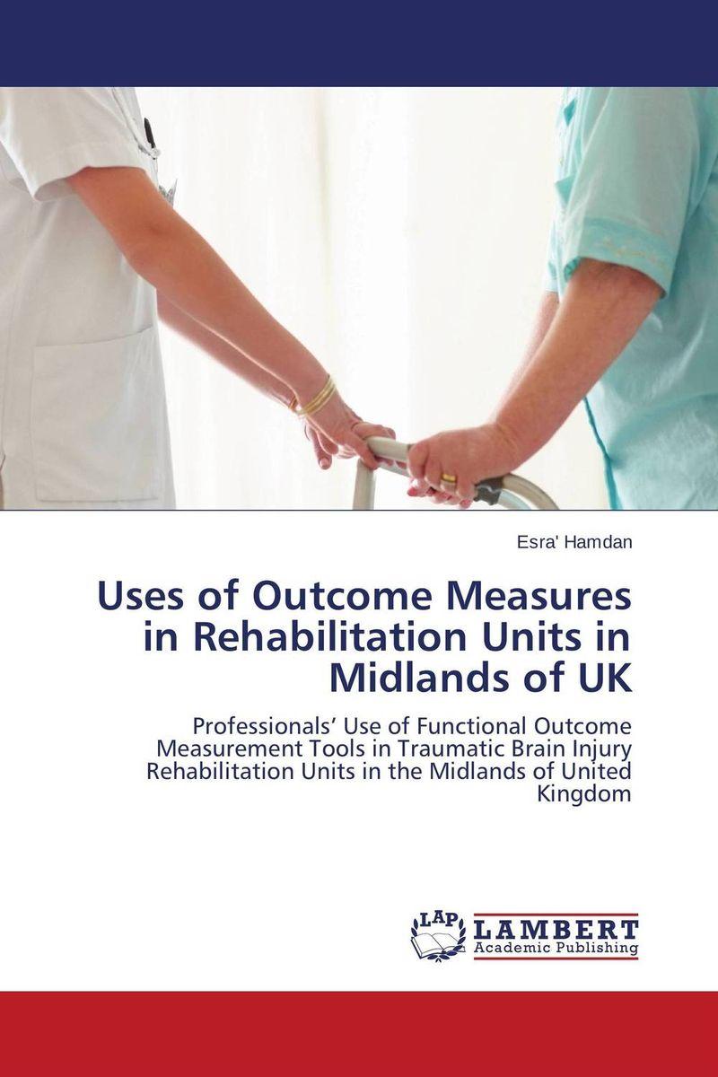 купить Uses of Outcome Measures in Rehabilitation Units in Midlands of UK недорого