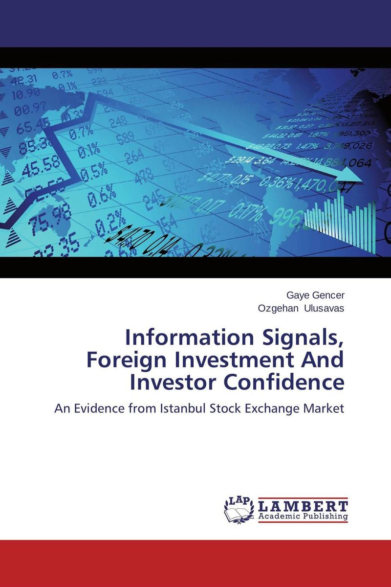Information Signals, Foreign Investment And Investor Confidence relationship of foreign direct investment and stock markets