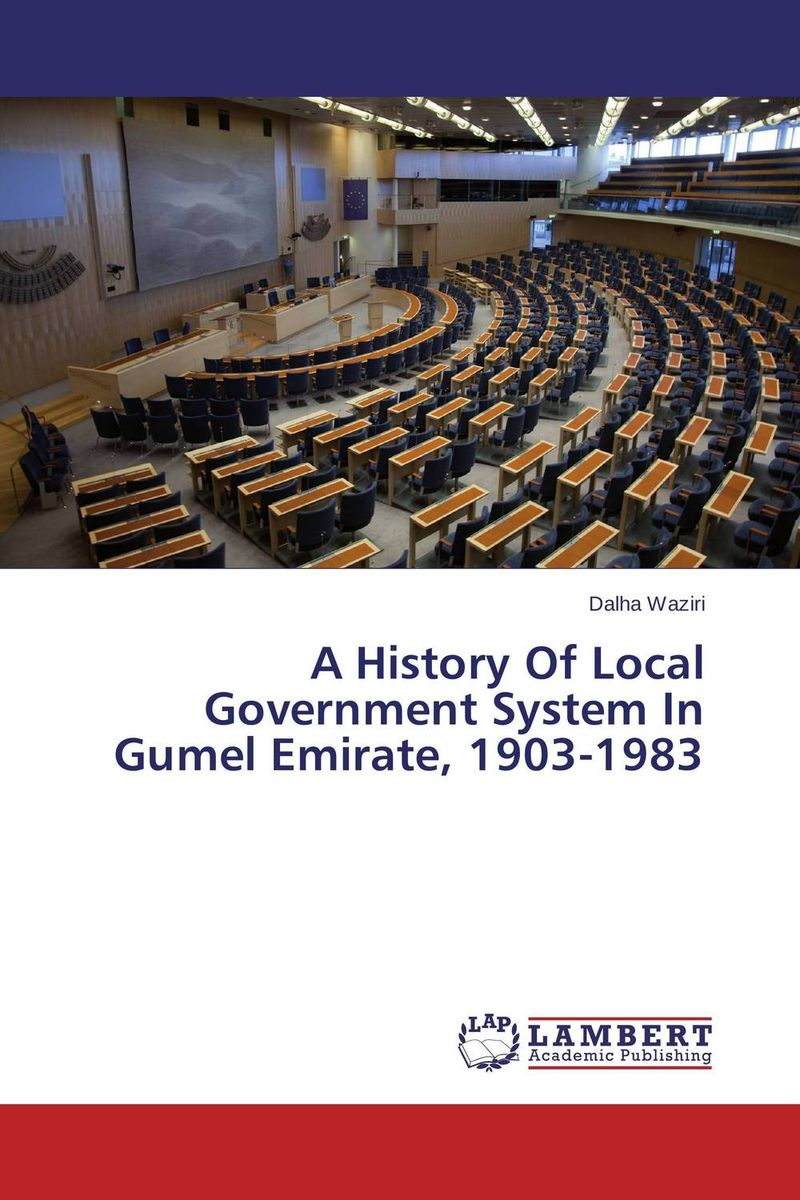 A History Of Local Government System In Gumel Emirate, 1903-1983 купить