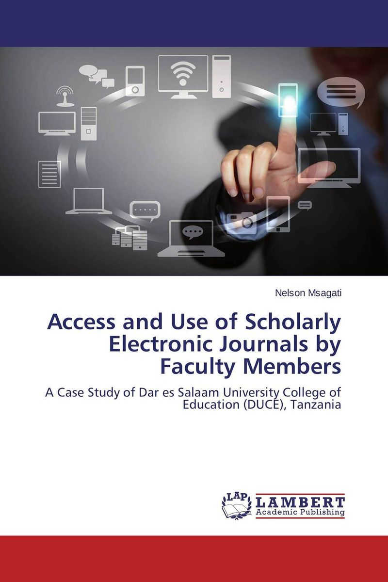 Access and Use of Scholarly Electronic Journals by Faculty Members недорго, оригинальная цена