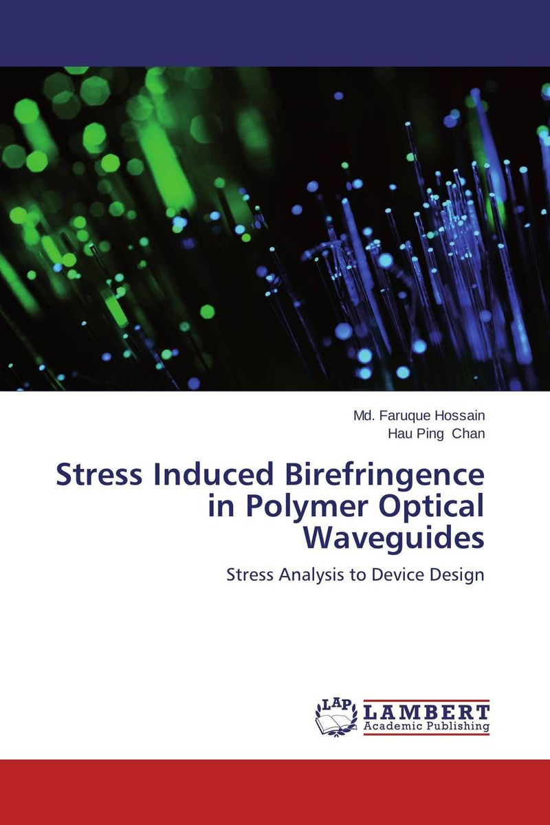 Stress Induced Birefringence in Polymer Optical Waveguides stress induced birefringence in polymer optical waveguides