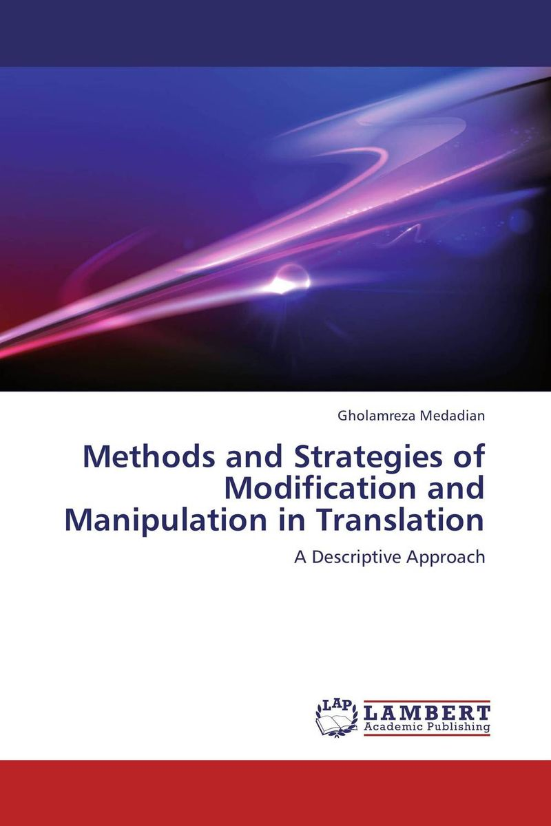 Methods and Strategies of Modification and Manipulation in Translation cultural and linguistic hybridity in postcolonial text