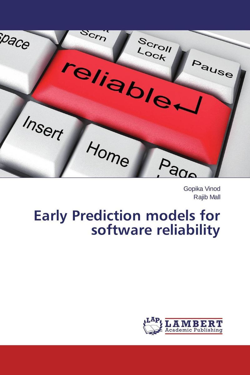 Early Prediction models for software reliability kapil sharma and r k garg software reliability modeling and selection