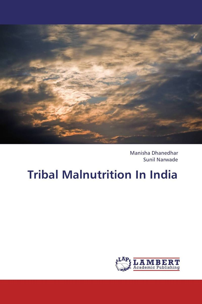Tribal Malnutrition In India tribal malnutrition in india