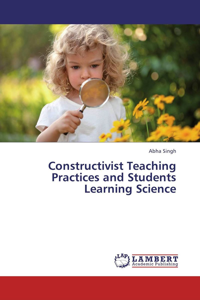 Constructivist Teaching Practices and Students Learning Science science pedagogy through constructivist multimedia learning material
