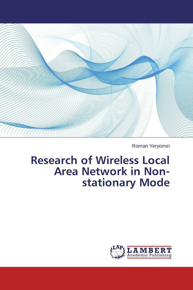 Research of Wireless Local Area Network in Non-stationary Mode atamjit singh pal paramjit kaur khinda and amarjit singh gill local drug delivery from concept to clinical applications