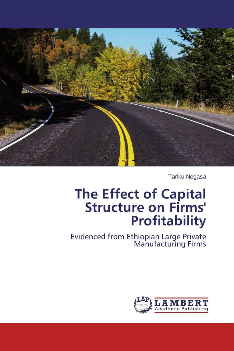 The Effect of Capital Structure on Firms' Profitability купить