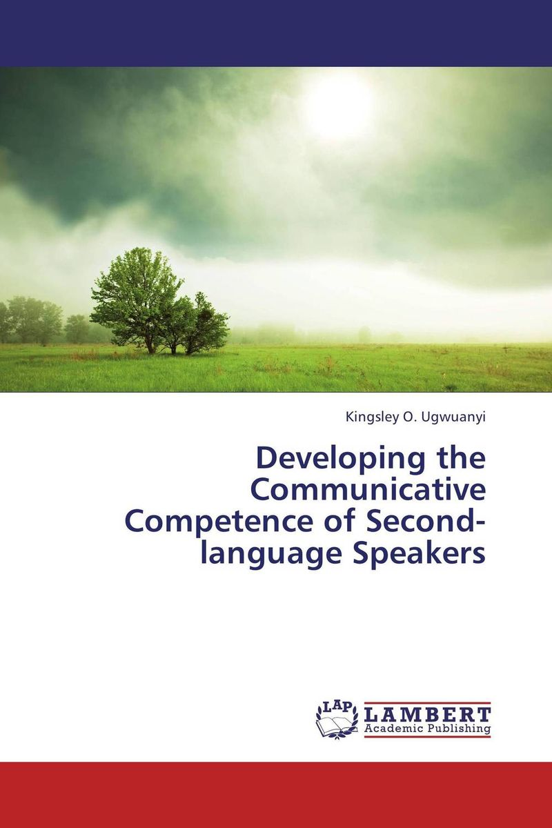 Developing the Communicative Competence of Second-language Speakers an outline of communicative language teaching in bangladesh