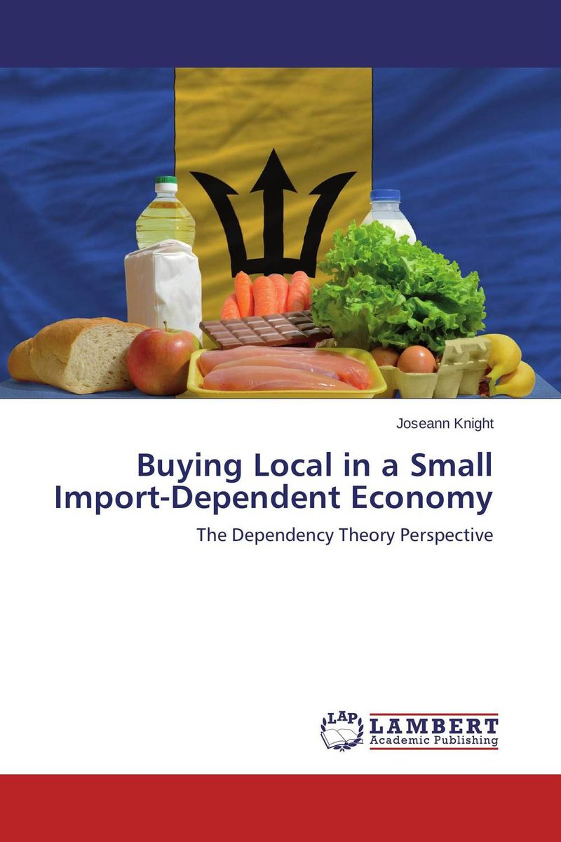 Buying Local in a Small  Import-Dependent Economy eric tyson home buying kit for dummies