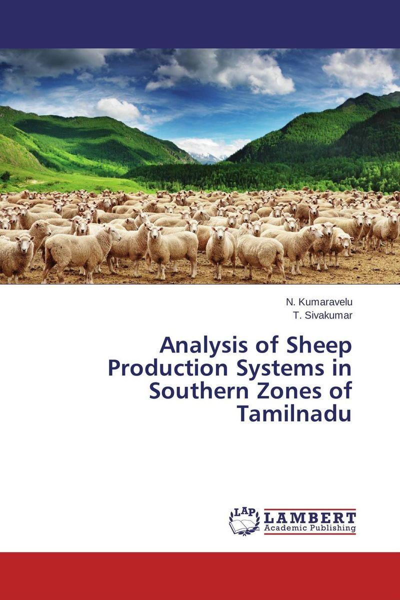 Analysis of Sheep Production Systems in Southern Zones of Tamilnadu advancing the state of the art in the analysis of multi agent systems