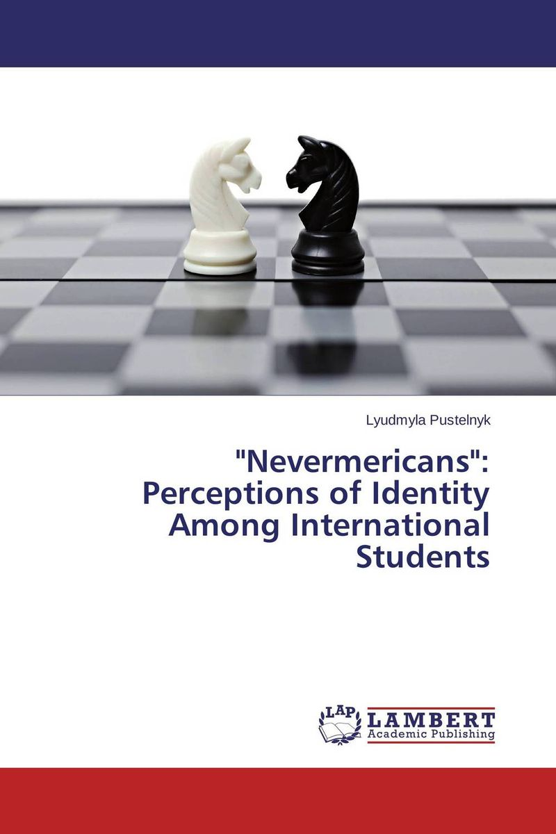 Nevermericans: Perceptions of Identity Among International Students cultural adjustment among iranian professional students in india