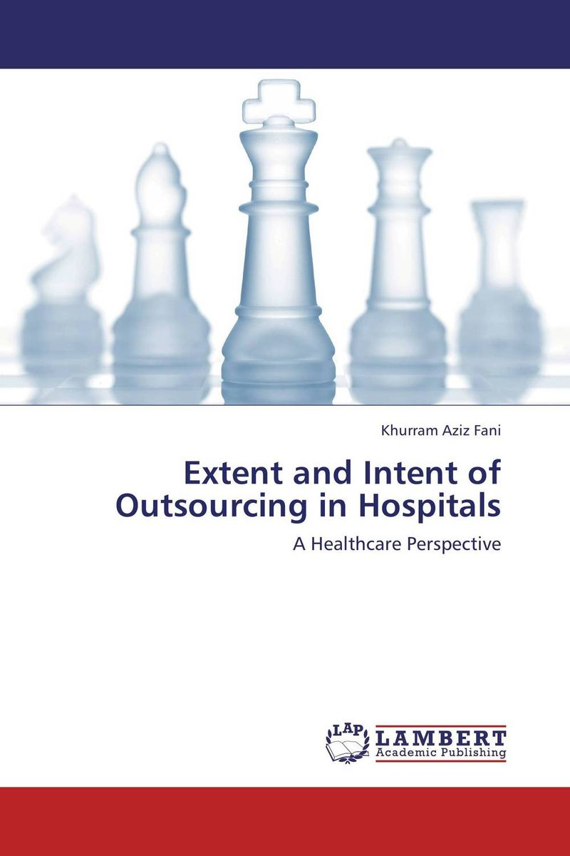 Extent and Intent of Outsourcing in Hospitals