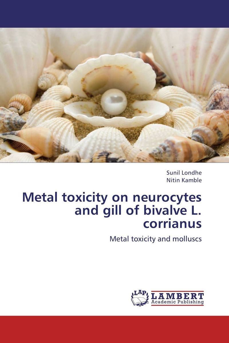 Metal toxicity on neurocytes and gill of bivalve L. corrianus rajveer kaur amarjit singh gill and paramjit kaur khinda diagnostic biomarkers in periodontics