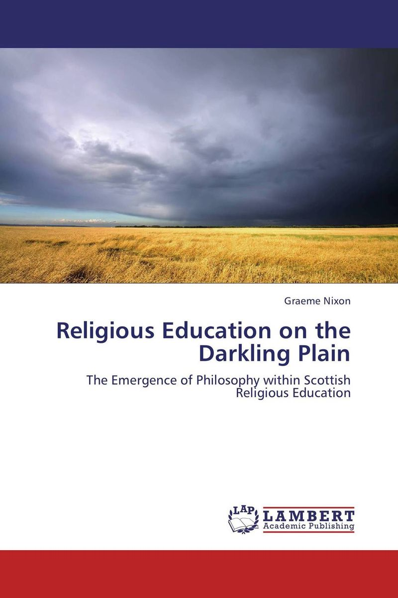 Religious Education on the Darkling Plain religious education in comparative perspectives
