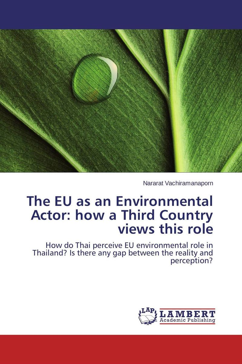 The EU as an Environmental Actor: how a Third Country views this role the plural actor